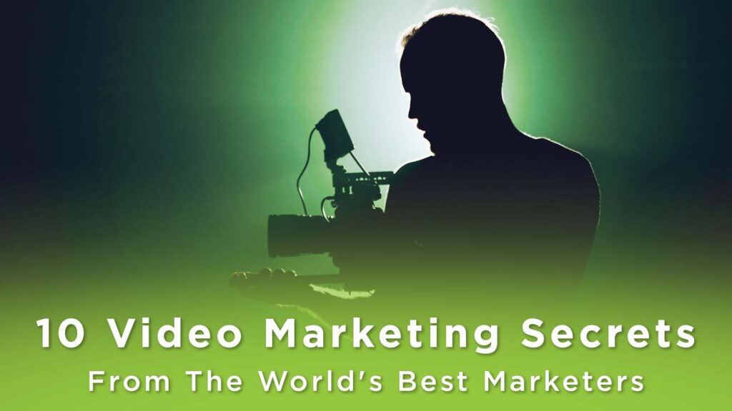 A man in the shadows with a video camera. Text that says: 10 video marketing secrets.
